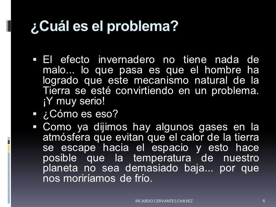 ¿Cuál es el problema? El efecto invernadero no tiene nada de malo... lo que pasa es que el hombre ha logrado que este mecanismo natural de la Tierra s