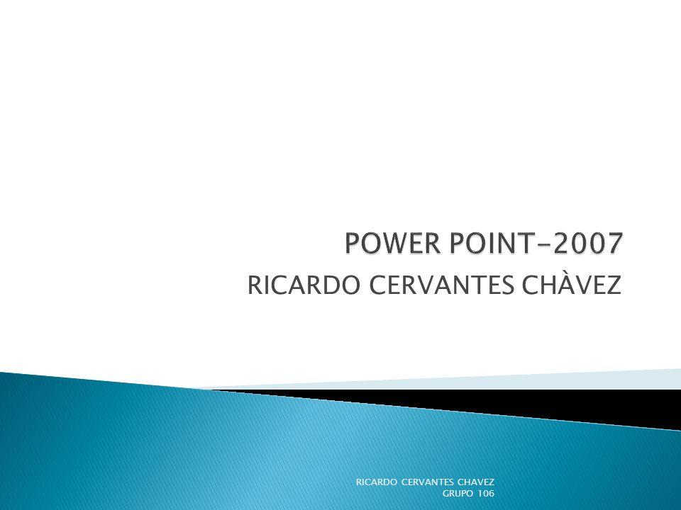RICARDO CERVANTES CHÀVEZ RICARDO CERVANTES CHAVEZ GRUPO 106