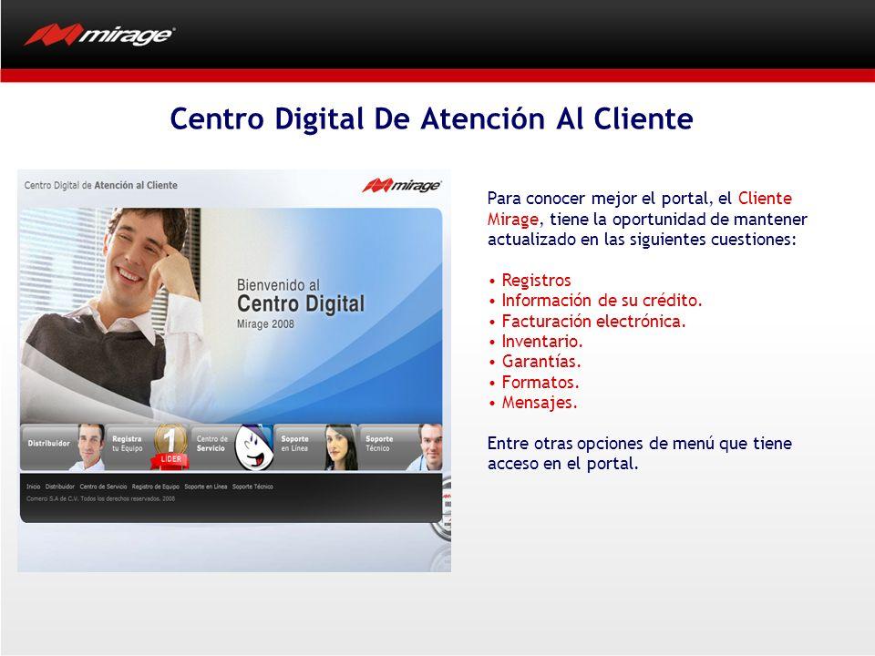 Centro Digital De Atención Al Cliente Para conocer mejor el portal, el Cliente Mirage, tiene la oportunidad de mantener actualizado en las siguientes