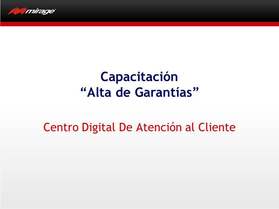 Centro Digital De Atención al Cliente Capacitación Alta de Garantías