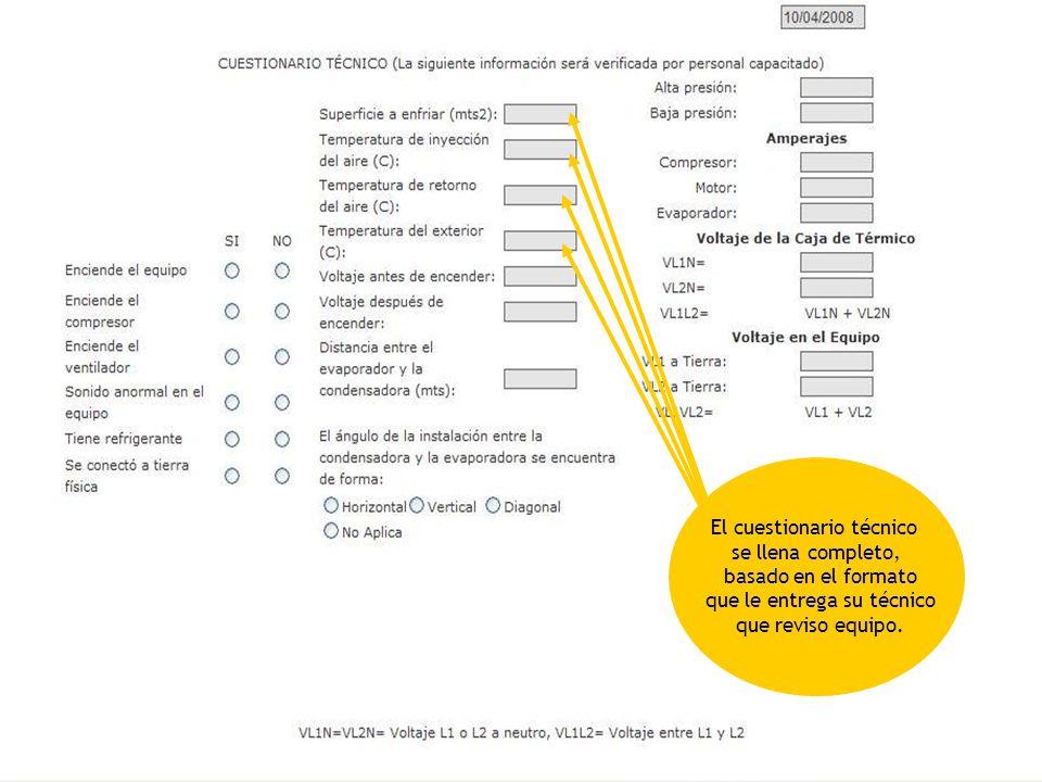 Centro Digital De Atención Al Cliente El cuestionario técnico se llena completo, basado en el formato que le entrega su técnico que reviso equipo.