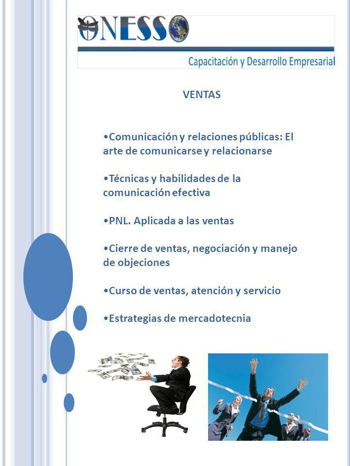 VENTAS Comunicación y relaciones públicas: El arte de comunicarse y relacionarse Técnicas y habilidades de la comunicación efectiva PNL. Aplicada a la