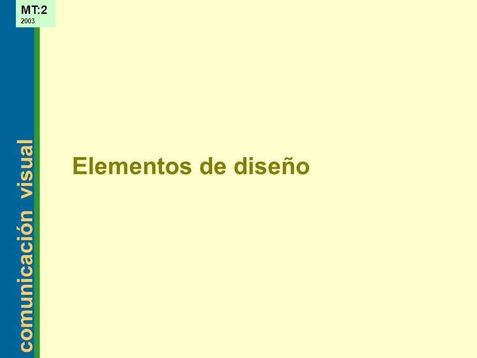 comunicación visual MT:2 2003 Elementos de diseño