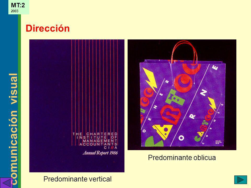 comunicación visual MT:2 2003 Dirección Predominante vertical Predominante oblicua