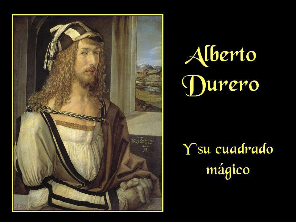 Alberto Durero Y su cuadrado m á gico
