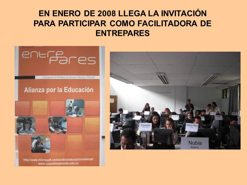 EN ENERO DE 2008 LLEGA LA INVITACIÓN PARA PARTICIPAR COMO FACILITADORA DE ENTREPARES