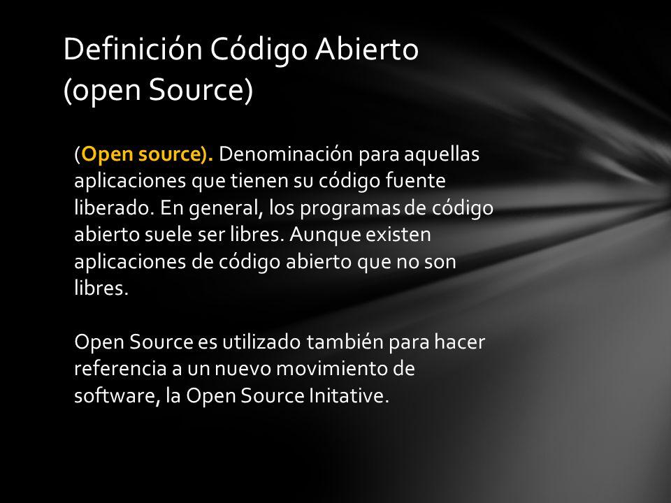 Definición Código Abierto (open Source) (Open source).