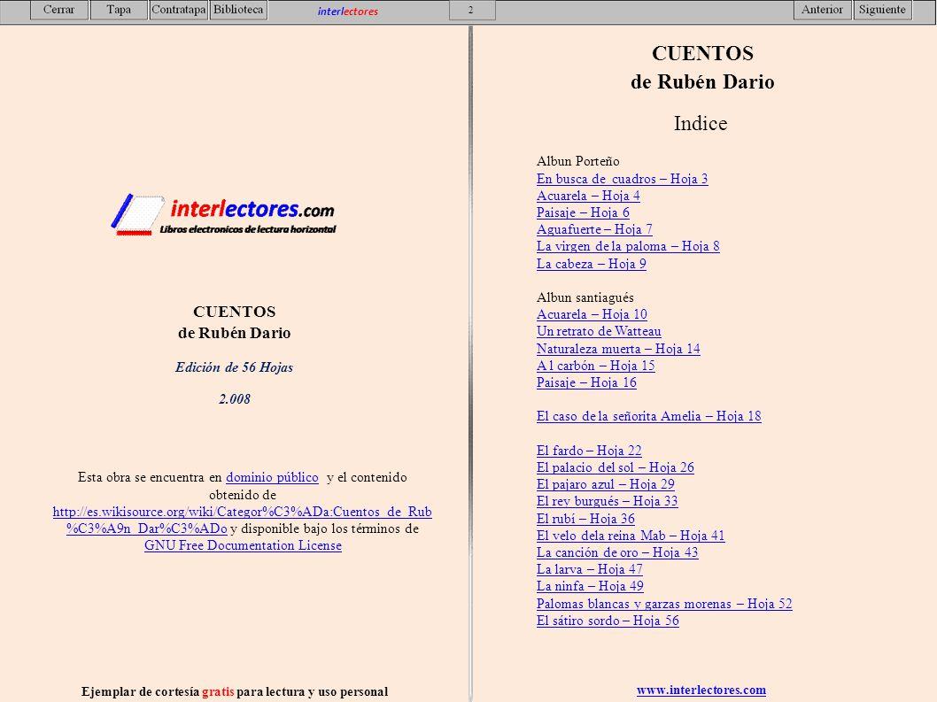 Esta obra se encuentra en dominio público y el contenido obtenido de http://es.wikisource.org/wiki/Categor%C3%ADa:Cuentos_de_Rub %C3%A9n_Dar%C3%ADo y