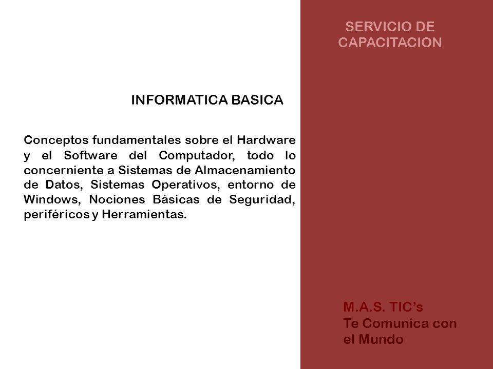 SERVICIO DE CAPACITACION INFORMATICA BASICA Conceptos fundamentales sobre el Hardware y el Software del Computador, todo lo concerniente a Sistemas de