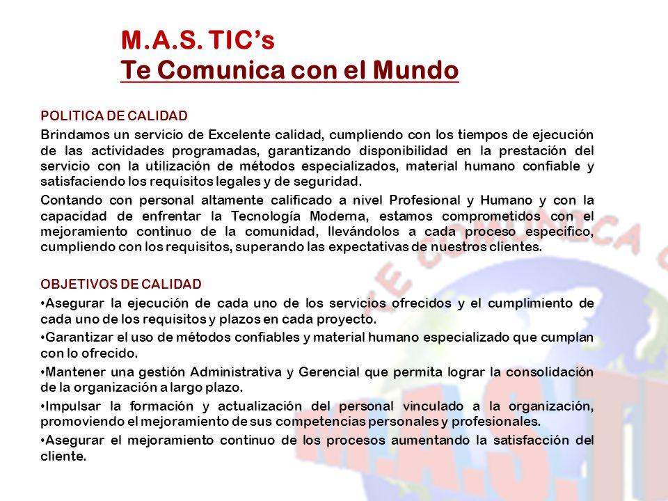 POLITICA DE CALIDAD Brindamos un servicio de Excelente calidad, cumpliendo con los tiempos de ejecución de las actividades programadas, garantizando d