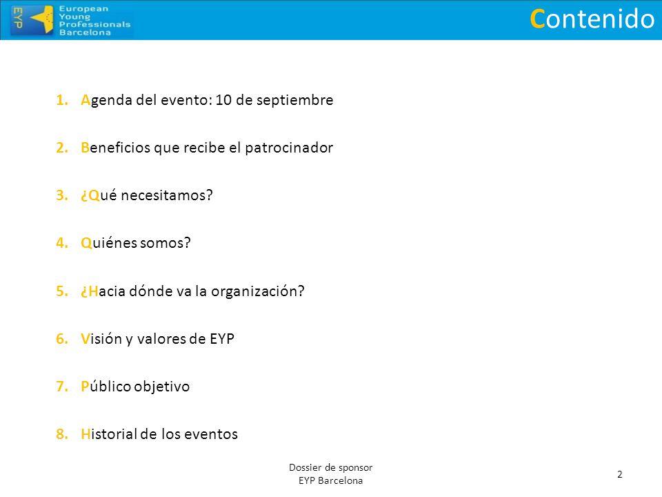 Contenido 1.Agenda del evento: 10 de septiembre 2.Beneficios que recibe el patrocinador 3.¿Qué necesitamos? 4.Quiénes somos? 5.¿Hacia dónde va la orga