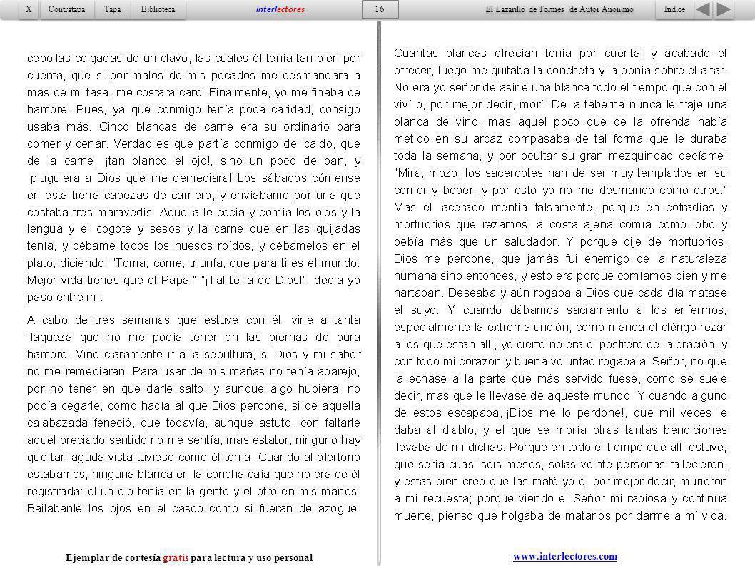 Indice 16 Tapa Contratapa Biblioteca X X interlectores www.interlectores.com El Lazarillo de Tormes de Autor Anonimo Ejemplar de cortesía gratis para