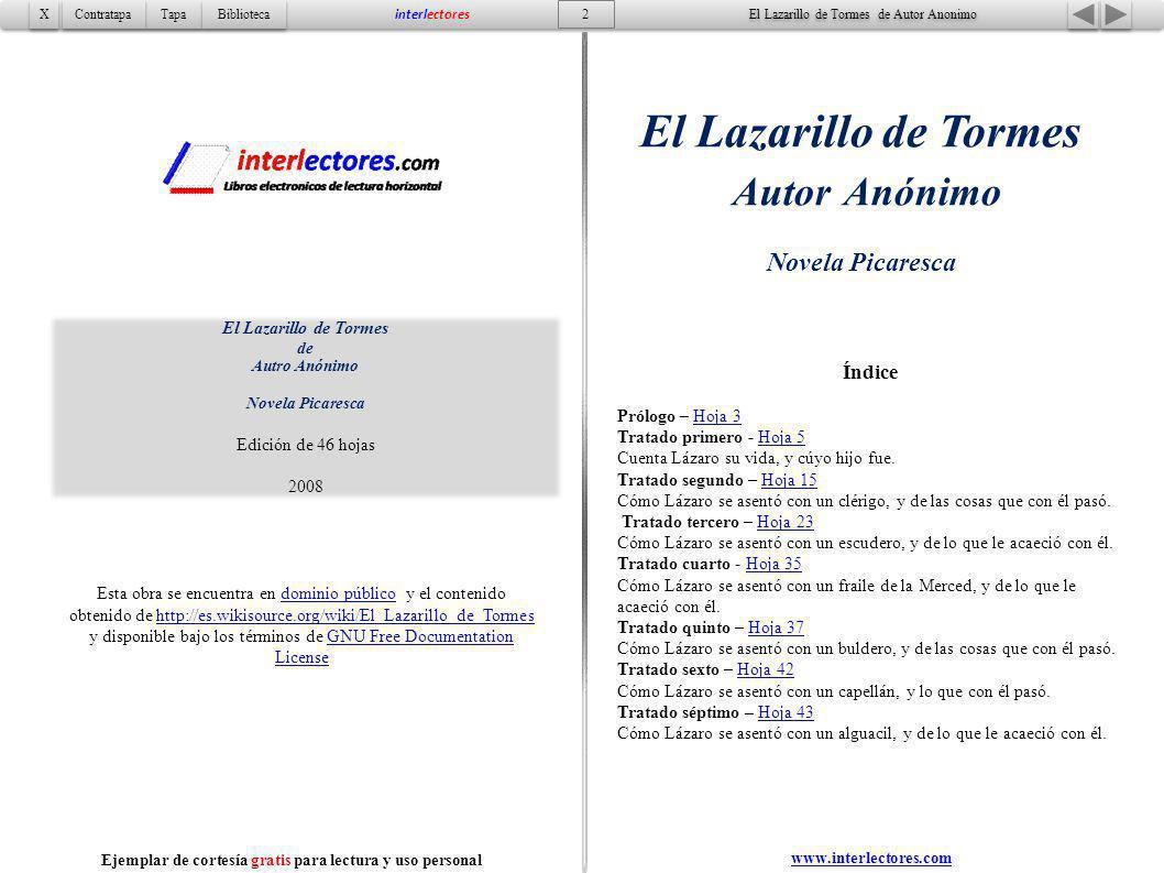 3 Indice Tapa Contratapa Biblioteca X X interlectores www.interlectores.com El Lazarillo de Tormes de Autor Anonimo Ejemplar de cortesía gratis para lectura y uso personal