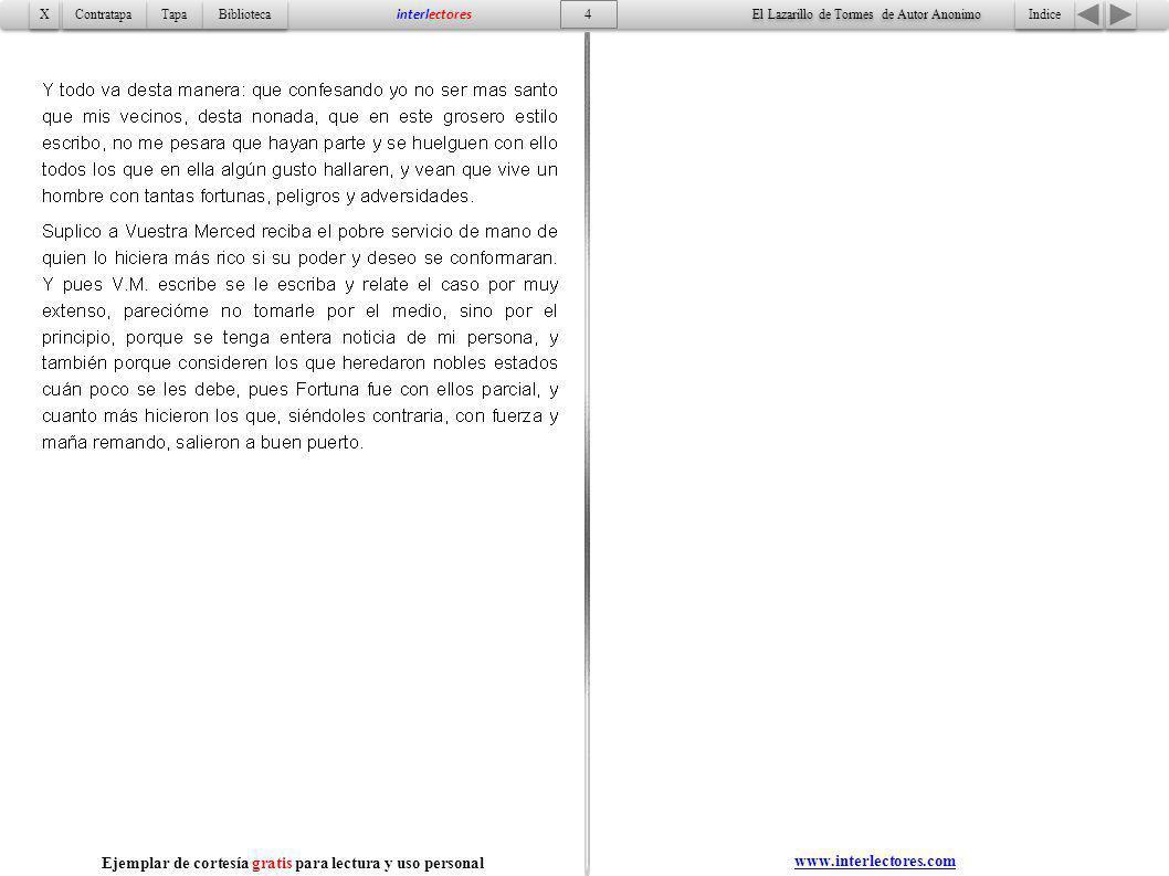 5 Indice Tapa Contratapa Biblioteca X X interlectores www.interlectores.com El Lazarillo de Tormes de Autor Anonimo Ejemplar de cortesía gratis para lectura y uso personal