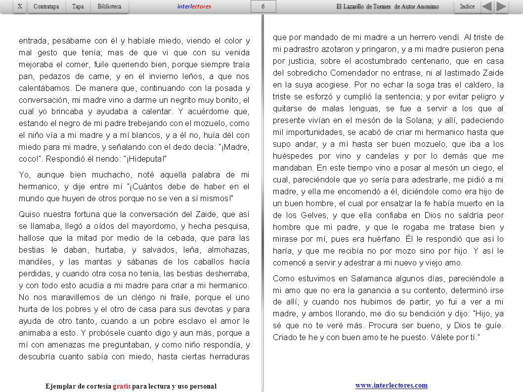 7 Indice Tapa Contratapa Biblioteca X X interlectores www.interlectores.com El Lazarillo de Tormes de Autor Anonimo Ejemplar de cortesía gratis para lectura y uso personal
