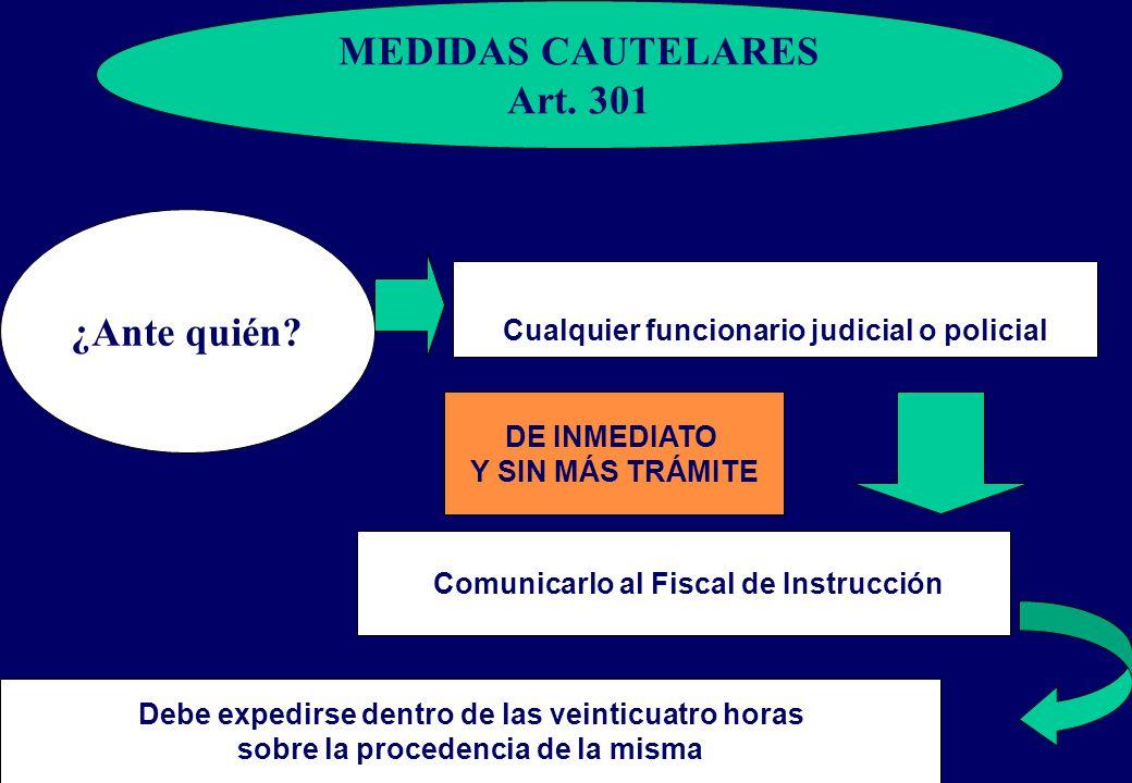 MEDIDAS CAUTELARES Art.301 DE INMEDIATO Y SIN MÁS TRÁMITE ¿Ante quién.