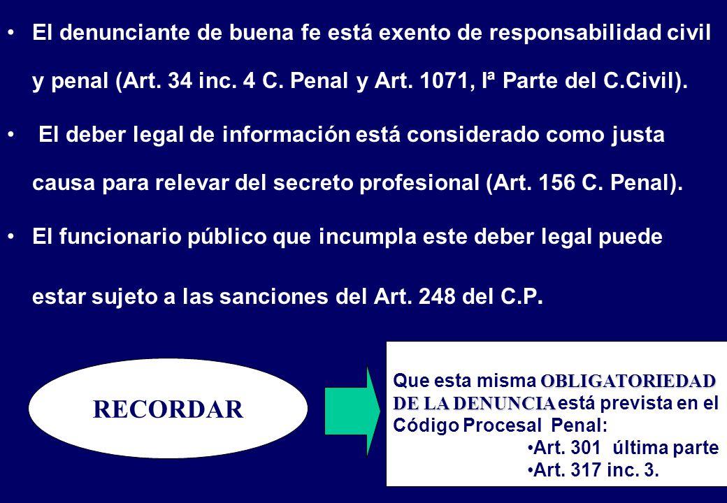 El denunciante de buena fe está exento de responsabilidad civil y penal (Art.