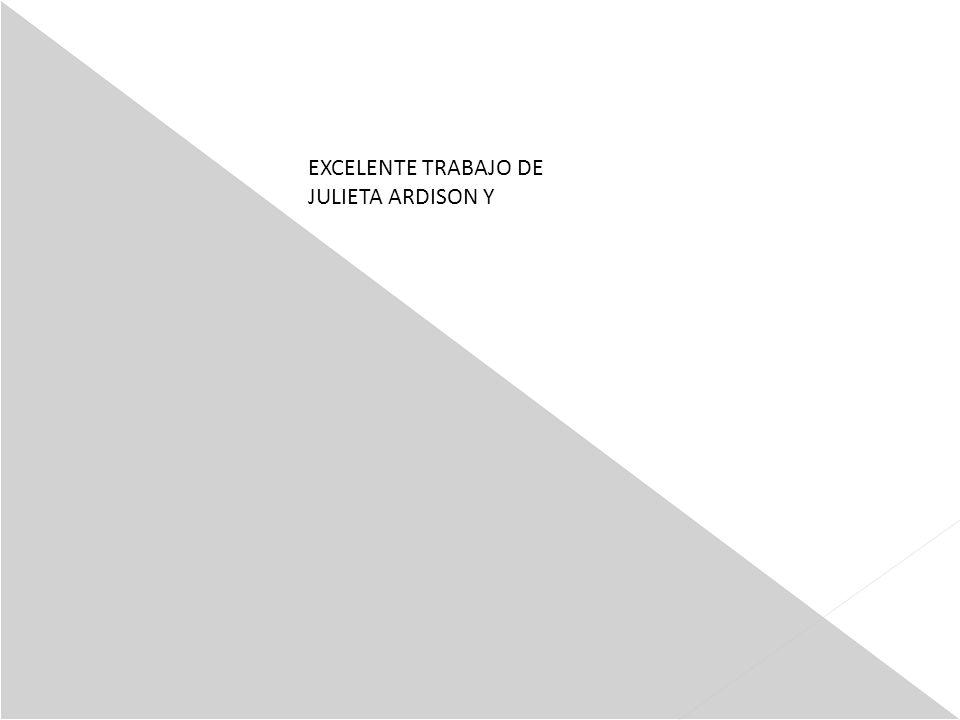 EXCELENTE TRABAJO DE JULIETA ARDISON Y