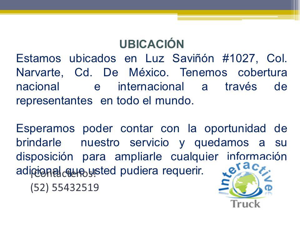 UBICACIÓN Estamos ubicados en Luz Saviñón #1027, Col. Narvarte, Cd. De México. Tenemos cobertura nacional e internacional a través de representantes e