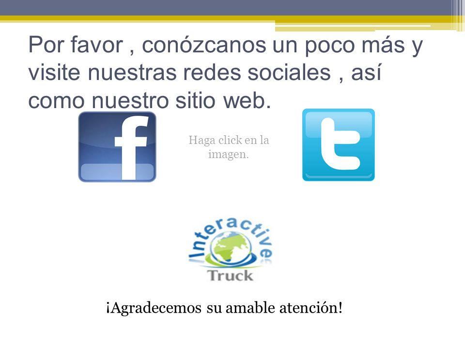 Por favor, conózcanos un poco más y visite nuestras redes sociales, así como nuestro sitio web. ¡Agradecemos su amable atención! Haga click en la imag