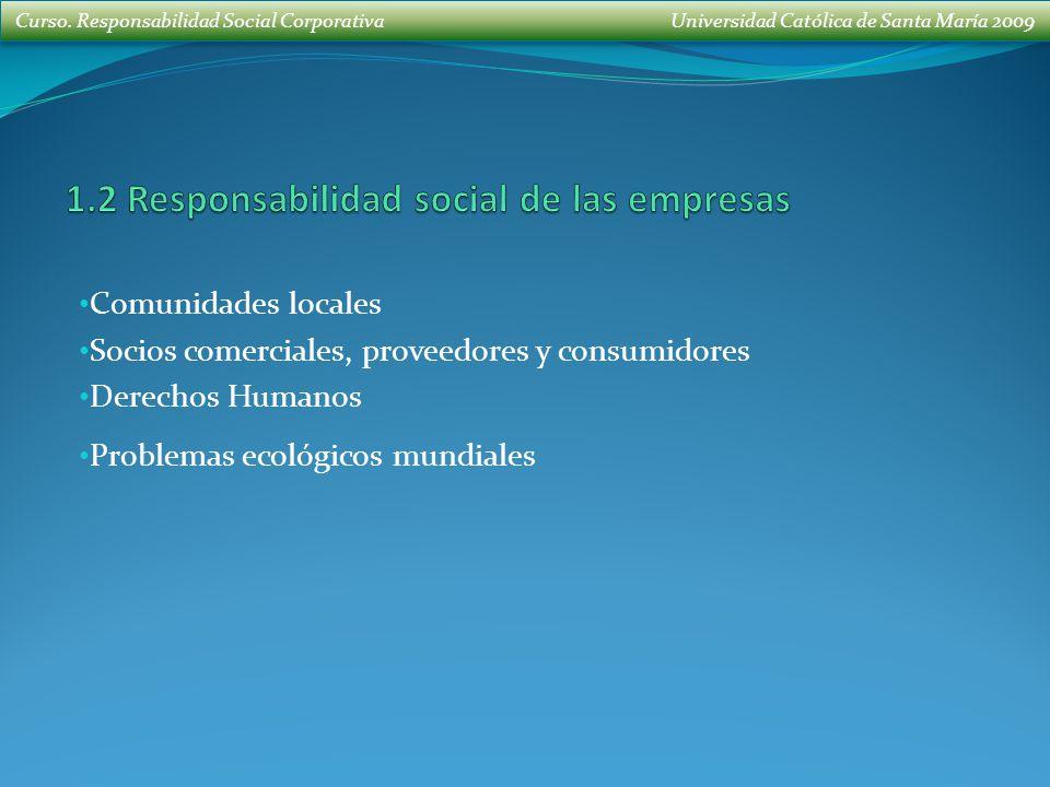 Curso. Responsabilidad Social Corporativa Universidad Católica de Santa María 2009 Comunidades locales Socios comerciales, proveedores y consumidores