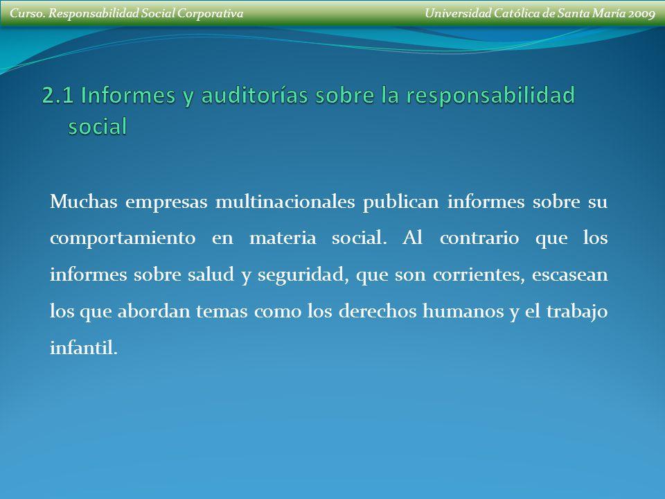 Curso. Responsabilidad Social Corporativa Universidad Católica de Santa María 2009 Muchas empresas multinacionales publican informes sobre su comporta
