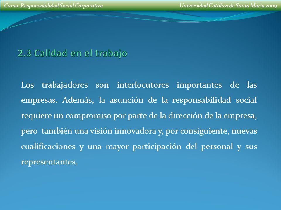 Curso. Responsabilidad Social Corporativa Universidad Católica de Santa María 2009 Los trabajadores son interlocutores importantes de las empresas. Ad