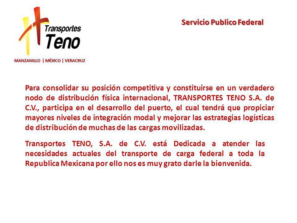 Para consolidar su posición competitiva y constituirse en un verdadero nodo de distribución física internacional, TRANSPORTES TENO S.A.