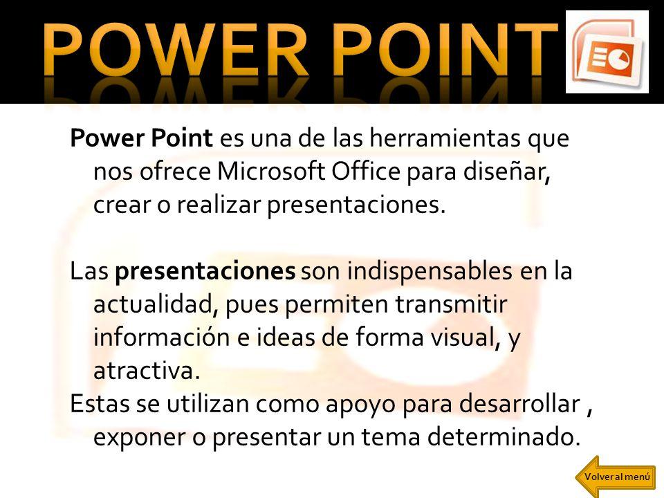 Power Point es una de las herramientas que nos ofrece Microsoft Office para diseñar, crear o realizar presentaciones. Las presentaciones son indispens