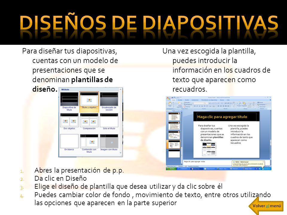 Para diseñar tus diapositivas, cuentas con un modelo de presentaciones que se denominan plantillas de diseño. Una vez escogida la plantilla, puedes in