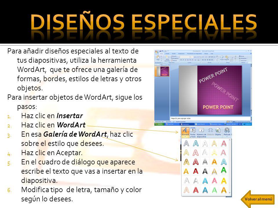 Para añadir diseños especiales al texto de tus diapositivas, utiliza la herramienta WordArt, que te ofrece una galería de formas, bordes, estilos de l