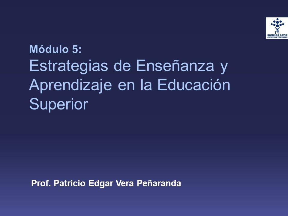 Módulo 5: Estrategias de Enseñanza y Aprendizaje en la Educación Superior Prof.