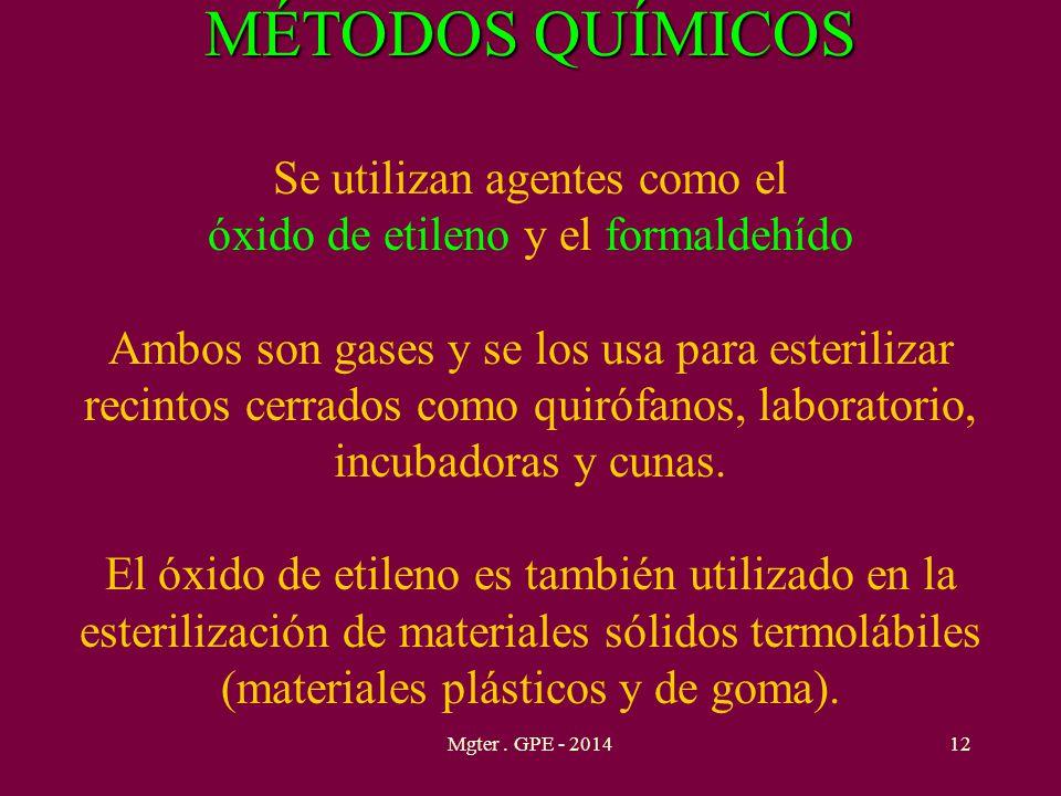 MÉTODOS QUÍMICOS MÉTODOS QUÍMICOS Se utilizan agentes como el óxido de etileno y el formaldehído Ambos son gases y se los usa para esterilizar recinto