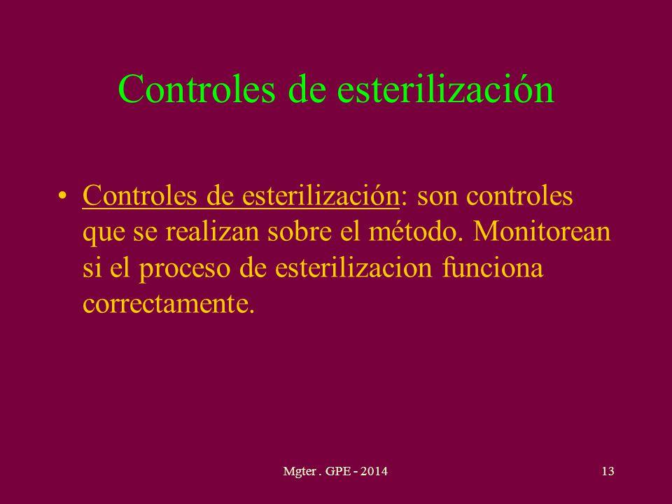 Controles de esterilización Controles de esterilización: son controles que se realizan sobre el método. Monitorean si el proceso de esterilizacion fun