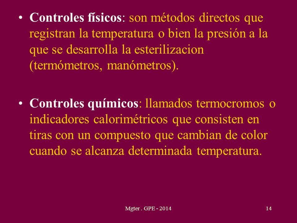 Controles físicos: son métodos directos que registran la temperatura o bien la presión a la que se desarrolla la esterilizacion (termómetros, manómetr