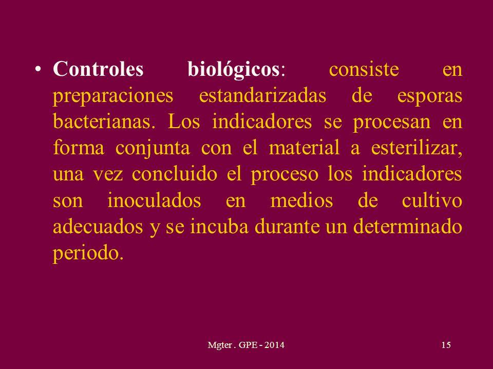 Controles biológicos: consiste en preparaciones estandarizadas de esporas bacterianas. Los indicadores se procesan en forma conjunta con el material a