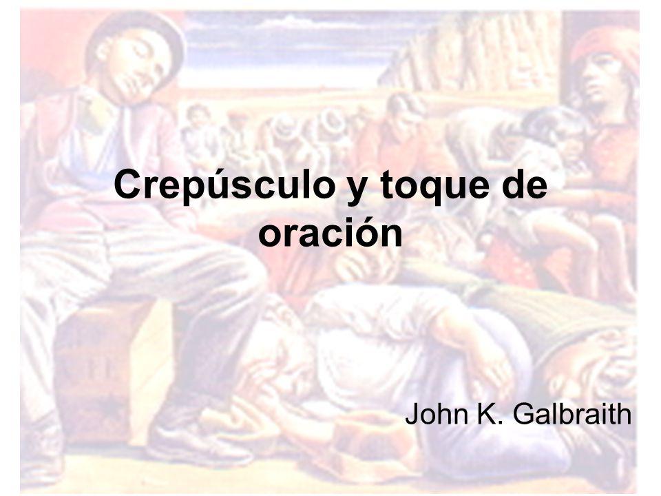 Crepúsculo y toque de oración John K. Galbraith