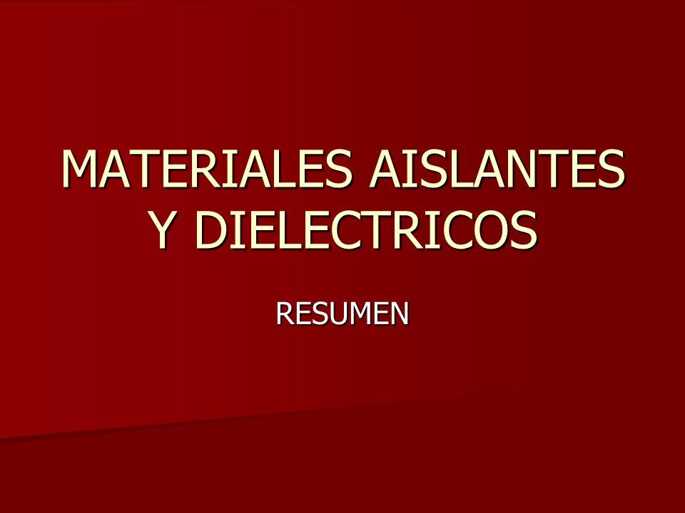 MATERIALES AISLANTES Y DIELECTRICOS RESUMEN