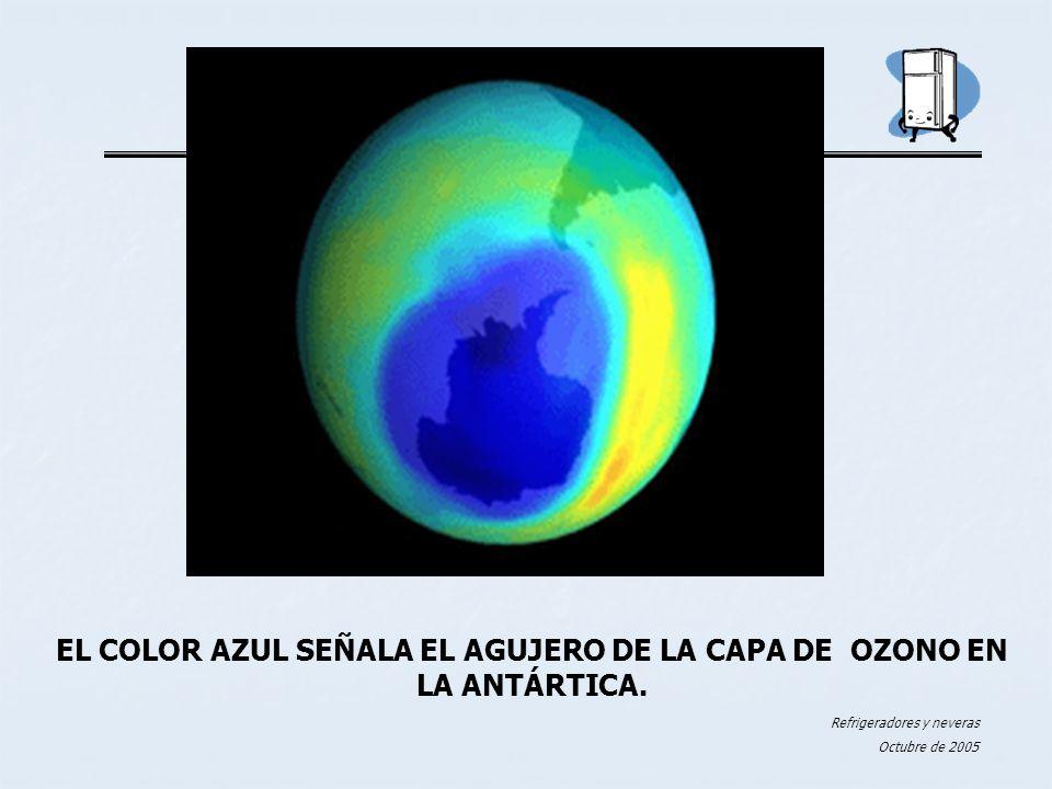 Refrigeradores y neveras Octubre de 2005 EL COLOR AZUL SEÑALA EL AGUJERO DE LA CAPA DE OZONO EN LA ANTÁRTICA.
