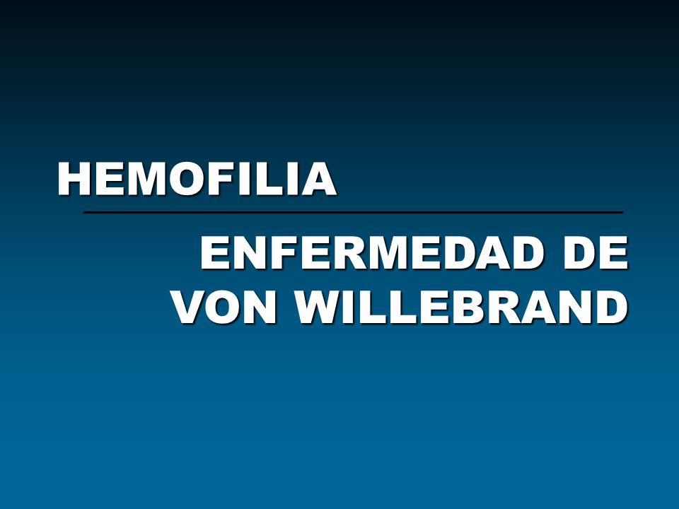 HEMOFILIA ENFERMEDAD DE VON WILLEBRAND