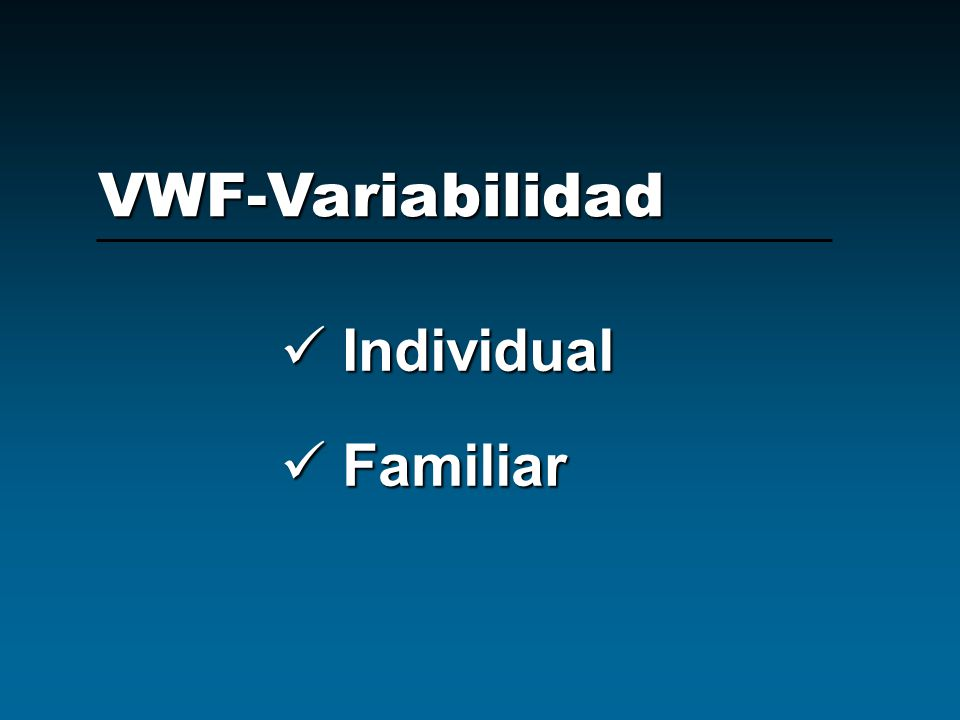 Individual Individual Familiar Familiar VWF-Variabilidad