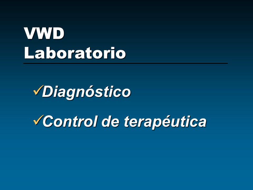 Diagnóstico Diagnóstico Control de terapéutica Control de terapéutica VWD Laboratorio