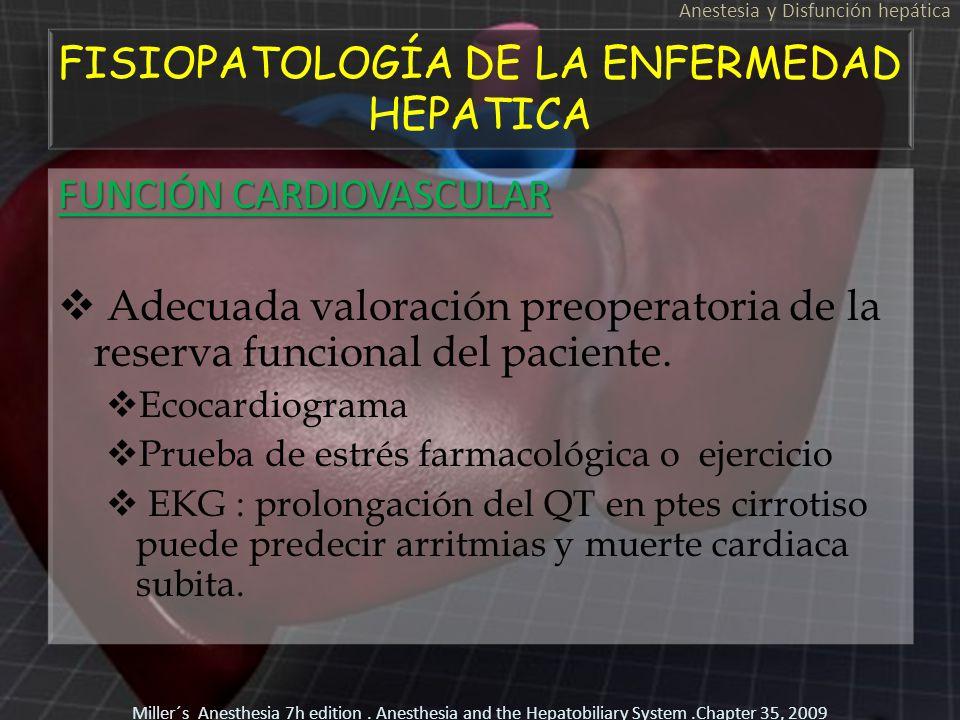 FISIOPATOLOGÍA DE LA ENFERMEDAD HEPATICA FUNCIÓN CARDIOVASCULAR Adecuada valoración preoperatoria de la reserva funcional del paciente. Ecocardiograma