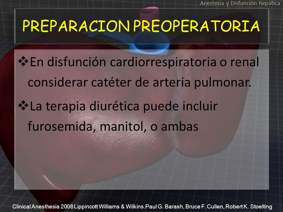 En disfunción cardiorrespiratoria o renal considerar catéter de arteria pulmonar. La terapia diurética puede incluir furosemida, manitol, o ambas En d
