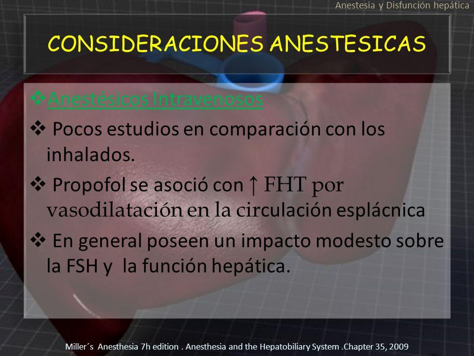 CONSIDERACIONES ANESTESICAS Anestésicos Intravenosos Pocos estudios en comparación con los inhalados. Propofol se asoció con FHT por vasodilatación en