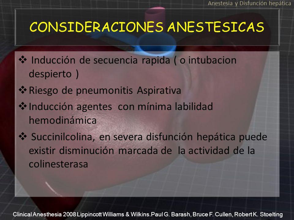 CONSIDERACIONES ANESTESICAS Inducción de secuencia rapida ( o intubacion despierto ) Riesgo de pneumonitis Aspirativa Inducción agentes con mínima lab