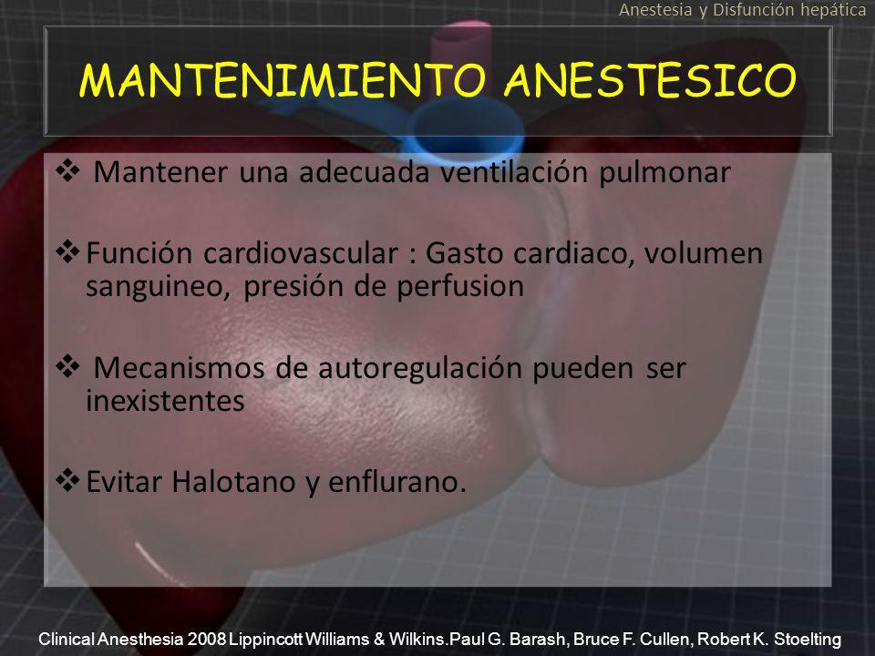 MANTENIMIENTO ANESTESICO Mantener una adecuada ventilación pulmonar Función cardiovascular : Gasto cardiaco, volumen sanguineo, presión de perfusion M