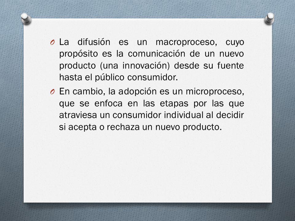 O La difusión es un macroproceso, cuyo propósito es la comunicación de un nuevo producto (una innovación) desde su fuente hasta el público consumidor.