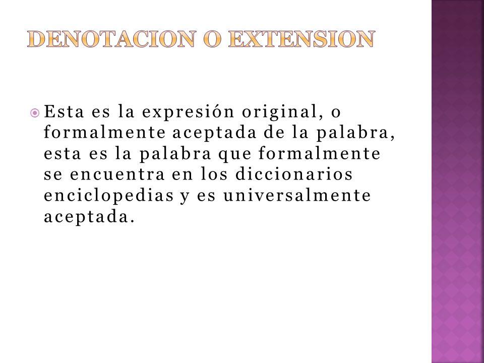 Esta es la expresión original, o formalmente aceptada de la palabra, esta es la palabra que formalmente se encuentra en los diccionarios enciclopedias y es universalmente aceptada.
