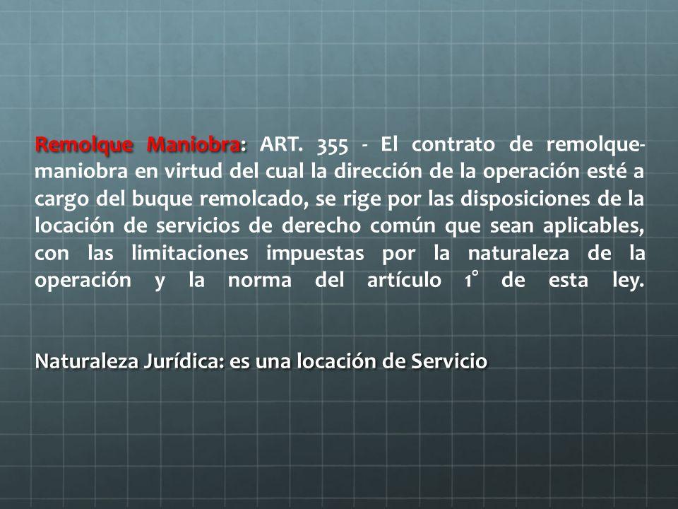 Remolque Maniobra: Naturaleza Jurídica: es una locación de Servicio Remolque Maniobra: ART.